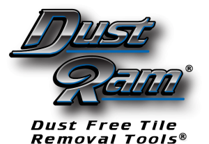 DustRam® Dust Free Tile Removal Tools®